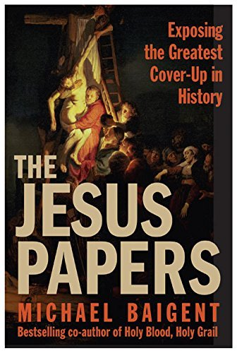 Michael Baigent Jesus Papers Exposing The Greatest Cover Up I