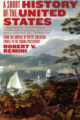 Robert V. Remini A Short History Of The United States