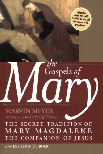 Marvin W. Meyer The Gospels Of Mary The Secret Tradition Of Mary Magdalene The Compa
