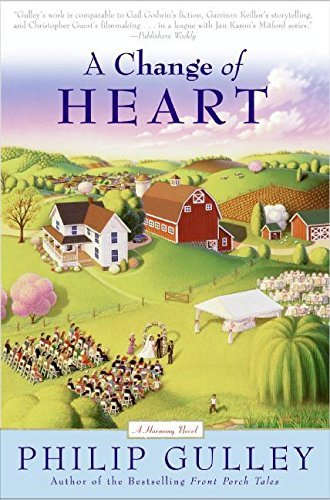 Philip Gulley A Change Of Heart A Harmony Novel