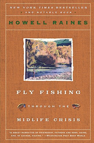 Howell Raines Fly Fishing Through The Midlife Crisis