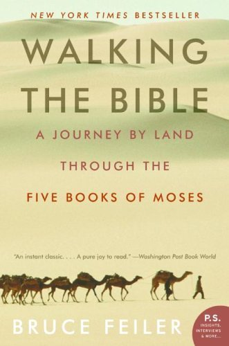 Bruce Feiler Walking The Bible A Journey By Land Through The Five Books Of Moses