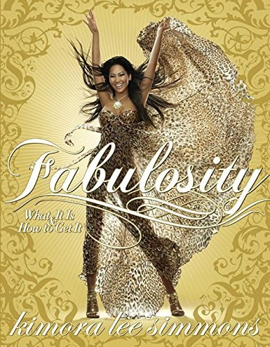 Kimora Lee Simmons Fabulosity What It Is & How To Get It
