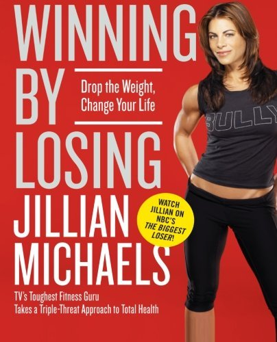 Jillian Michaels Winning By Losing Drop The Weight Change Your Life