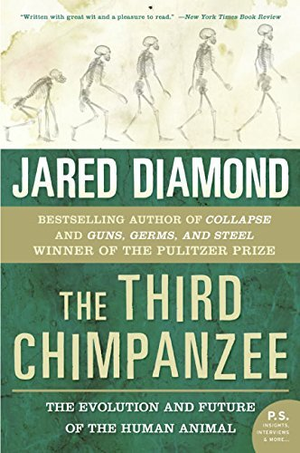 Jared M. Diamond The Third Chimpanzee The Evolution And Future Of The Human Animal
