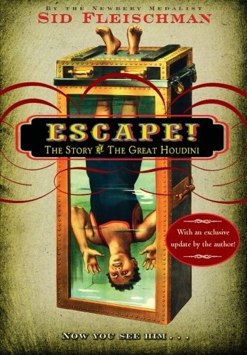 Sid Fleischman Escape! The Story Of The Great Houdini Updated