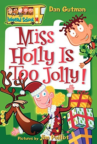 Dan Gutman Miss Holly Is Too Jolly!