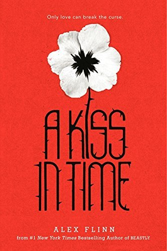 Alex Flinn A Kiss In Time