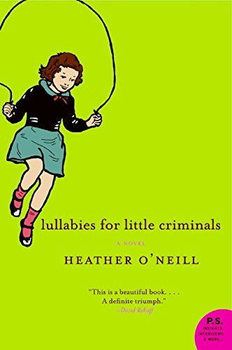 Heather O'neill Lullabies For Little Criminals