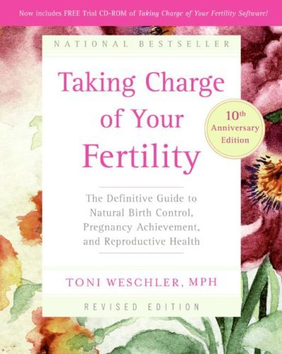 Toni Weschler Taking Charge Of Your Fertility The Definitive Guide To Natural Birth Control Pr 0010 Edition;anniversary