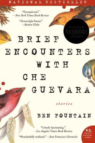 Ben Fountain Brief Encounters With Che Guevara Stories
