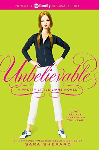 Sara Shepard Pretty Little Liars #4 Unbelievable