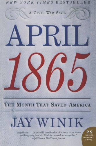 Jay Winik April 1865 The Month That Saved America