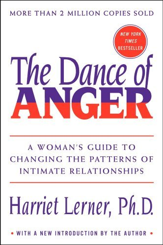 Harriet Goldhor Lerner Dance Of Anger Woman's Guide To Changing The Patterns Of Intim
