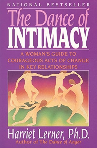 Lerner Harriet Goldhor Dance Of Intimacy The A Woman's Guide To Courageous Acts Of Change In K