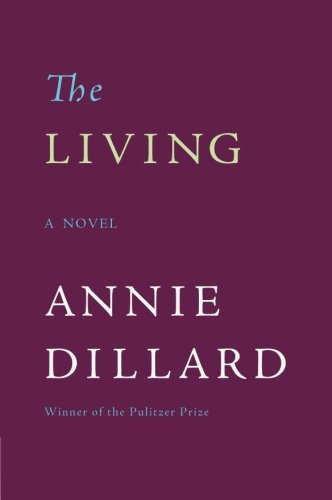Annie Dillard The Living
