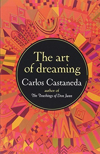 Carlos Castaneda The Art Of Dreaming