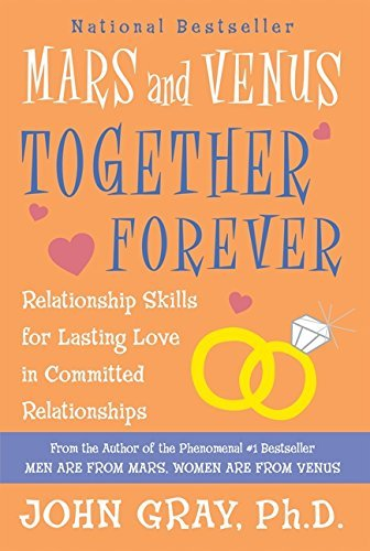 John Gray Mars And Venus Together Forever Relationship Skills For Lasting Love A New Revi Revised