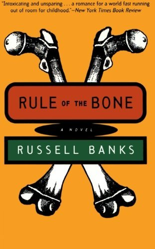Russell Banks Rule Of The Bone Novel
