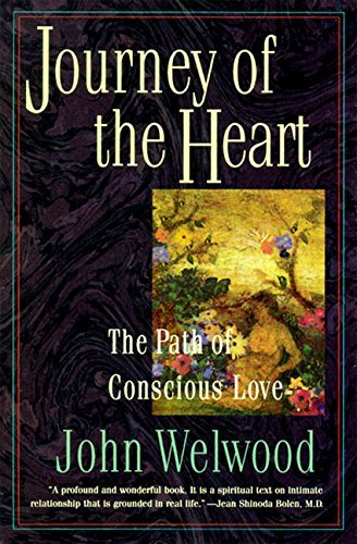 John Welwood Journey Of The Heart Path Of Conscious Love