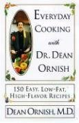 Dean Ornish Everyday Cooking With Dr. Dean Ornish 150 Easy Low Fat High Flavor Recipes