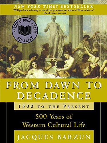 Barzun Jacques From Dawn To Decadence 500 Years Of Western Cultural Life 1500 To The Pr