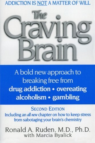 Ronald A. Ruden The Craving Brain A Bold New Approach To Breaking Free From *drug A 0002 Edition;