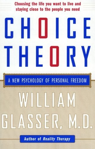 William Glasser Choice Theory A New Psychology Of Personal Freedom