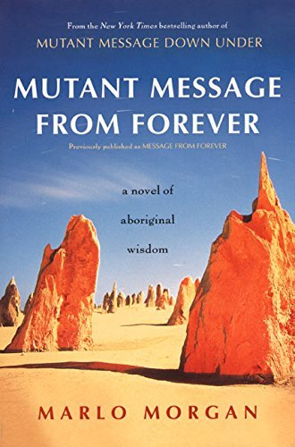 Morgan Marlo Mutant Message From Forever A Novel Of Aboriginal Wisom