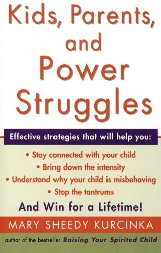 Mary Sheedy Kurcinka Kids Parents And Power Struggles Winning For A Lifetime Quill