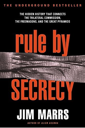 Jim Marrs Rule By Secrecy Hidden History That Connects The Trilateral Commi