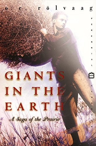 Ole Edvart Rolvaag Giants In The Earth A Saga Of The Prairie Perennial Class