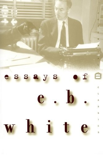 E. B. White Essays Of E. B. White