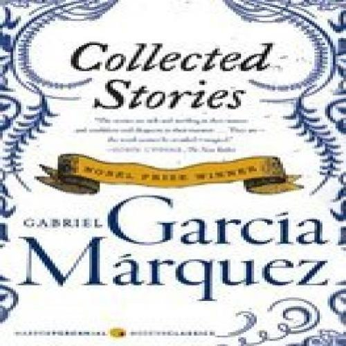 Gabriel Garcia Marquez Collected Stories Perennial Class