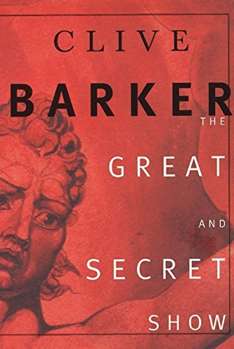 Clive Barker The Great And Secret Show