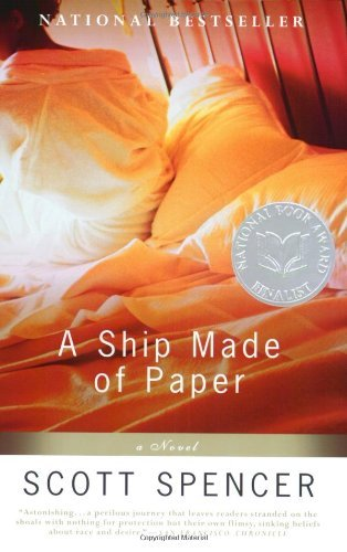 Scott Spencer Ship Made Of Paper A Novel
