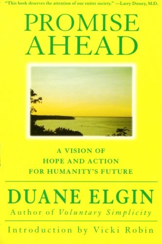 Duane Elgin Promise Ahead A Vision Of Hope And Action For Humanity's Future