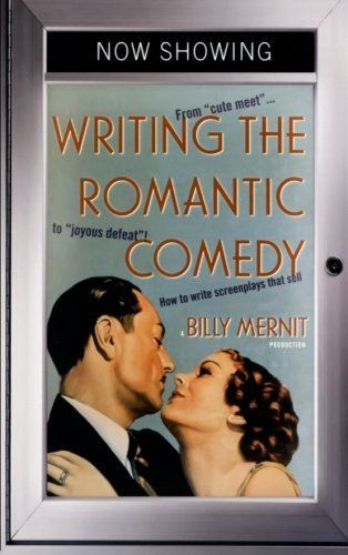 "Billy Mernit Writing The Romantic Comedy From ""cute Meet"" To ""joyous Defeat"" How To Write"