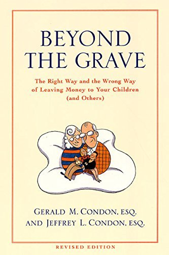Gerald M. Condon Beyond The Grave Revised Edition The Right Way And The Wrong Way Of Leaving Money Rev