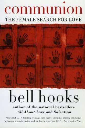 Bell Hooks Communion The Female Search For Love