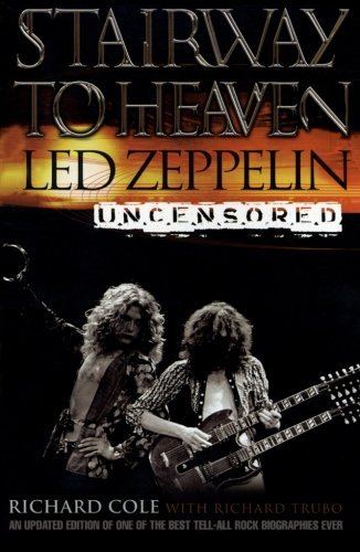 Richard Cole Stairway To Heaven Led Zeppelin Uncensored