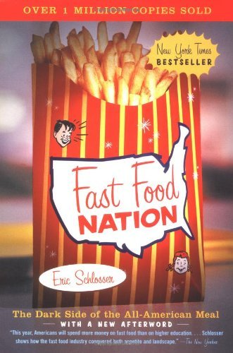 Eric Schlosser Fast Food Nation Dark Side Of The All American Meal