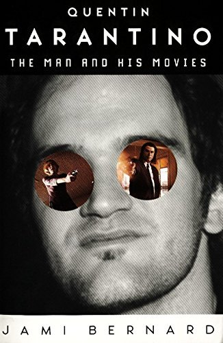 Jami Bernard Quentin Tarantino The Man And His Movies