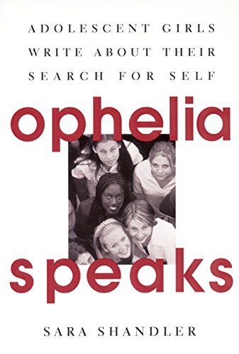 Sara Shandler Ophelia Speaks Adolescent Girls Write About Their Search For Sel
