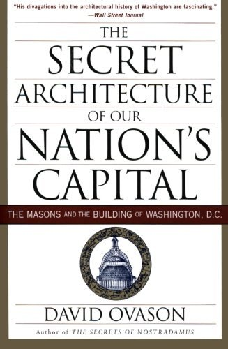 David Ovason The Secret Architecture Of Our Nation's Capital The Masons And The Building Of Washington D.C.