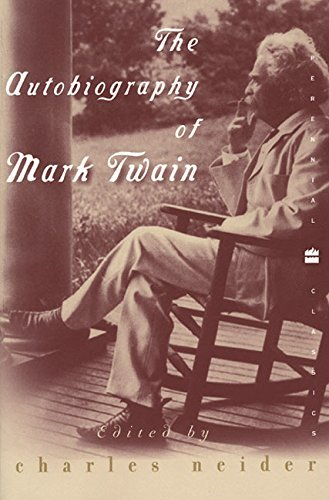 Charles Neider The Autobiography Of Mark Twain In Defense Of Naps Bacon Martinis Profanity A