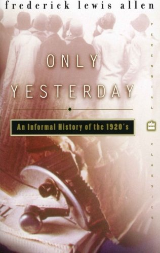 Frederick L. Allen Only Yesterday An Informal History Of The 1920s