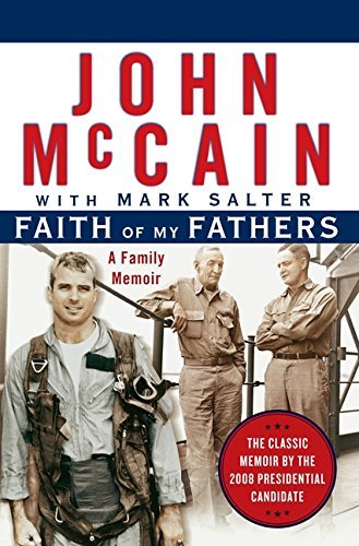 John Mccain Faith Of My Fathers A Family Memoir
