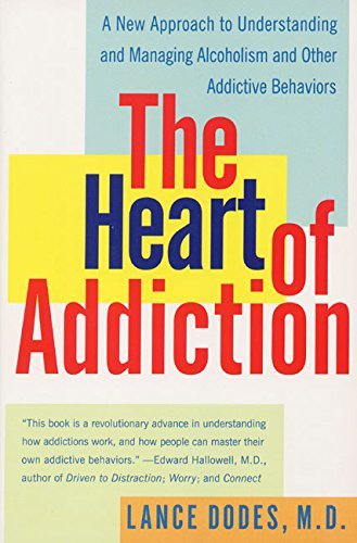 Dodes Lance M. M. D. The Heart Of Addiction A New Approach To Understanding And Managing Alco