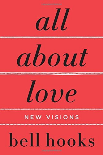 Bell Hooks All About Love New Visions